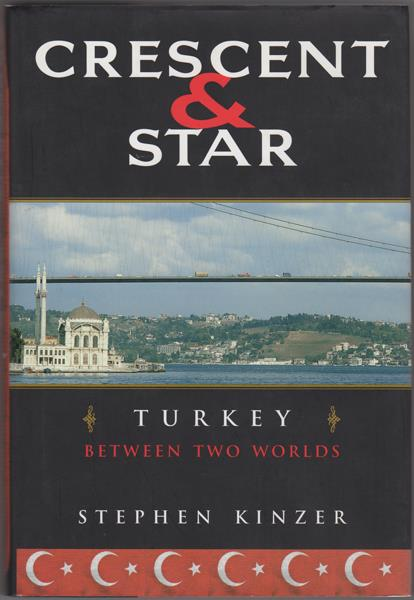 Crescent and Star Turkey Between Two Worlds Stephen